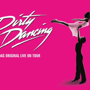 Dirty Dancing - Das Musical live on Tour